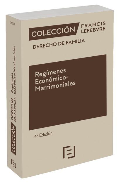REGÍMENES ECONÓMICO-MATRIMONIALES 4ª EDC.. COLECCIÓN DERECHO DE FAMILIA