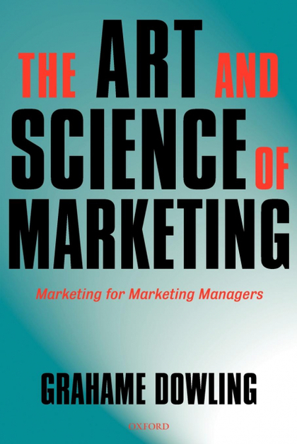 THE ART AND SCIENCE OF MARKETING. MARKETING FOR MARKETING MANAGERS