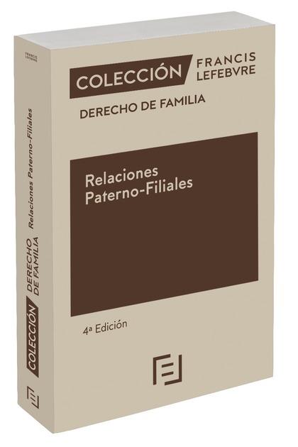 RELACIONES PATERNO-FILIALES 4ª EDC.. COLECCIÓN DERECHO DE FAMILIA