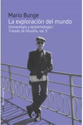 LA EXPLORACIÓN DEL MUNDO. GNOSEOLOGÍA Y EPISTEMOLOGÍA I. TRATADO DE FILOSOFÍA, VOL. 5