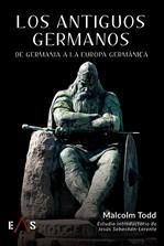 ANTIGUOS GERMANOS, LOS. DE GERMANIA A LA EUROPA GERMÁNICA