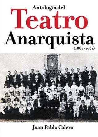 ANTOLOGÍA DEL TEATRO ANARQUISTA (1882-1931).