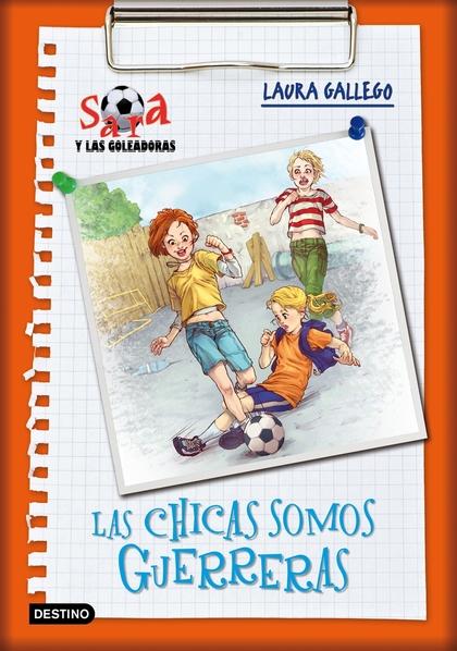 SARA Y LAS GOLEADORAS 2. LAS CHICAS SOMOS GUERRERAS.