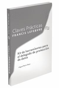 CLAVES PRÁCTICAS KIT DE HERRAMIENTAS PARA EL DELEGADO DE PROTECCIÓN DE DATOSCION.