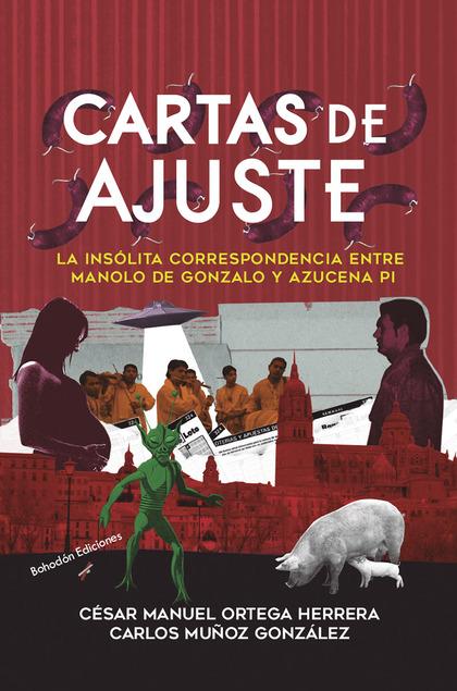 CARTAS DE AJUSTE. LA INSÓLITA CORRESPONDENCIA ENTRE MANOLO DE GONZALO Y AZUCENA.