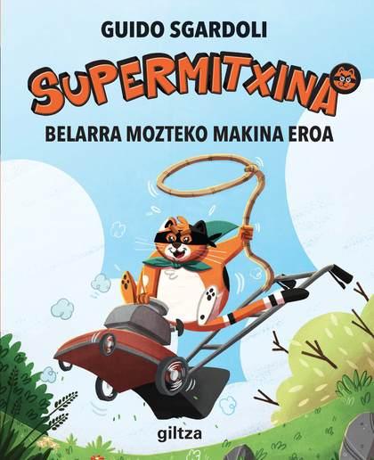 BELARRA MOZTEKO MAKINA EROA (EL CORTACÉSPED LOCO).
