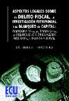 Aspectos Legales sobre el delito fiscal, la investigación patrimonial y el blanqueo de capital: Radiografía de las tramas y de la delincuencia organizada nacional y transnacional