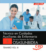 T?CNICO EN CUIDADOS AUXILIARES DE ENFERMERÍA. TEMARIO VOL.III. SERVICIO NAVARRO DE SALUD OSASUN