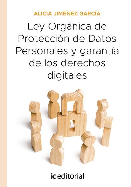LEY ORGÁNICA DE PROTECCIÓN DE DATOS PERSONALES Y GARANTÍA DE LOS DERECHOS DIGITA.