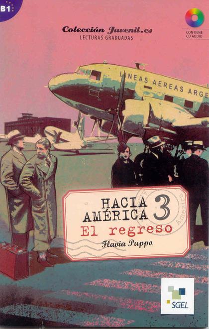 HACIA AMÉRICA 3. EL REGRESO. COLECCIÓN JUVENIL.ES