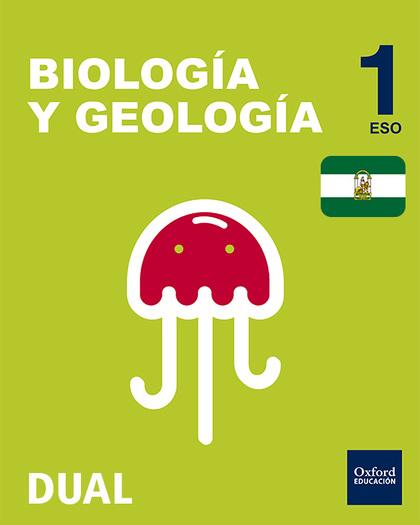 INICIA DUAL BIOLOGÍA Y GEOLOGÍA 1.º ESO. LIBRO DEL ALUNMNO. ANDALUCÍA.