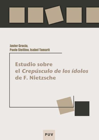 ESTUDIO SOBRE EL CREPÚSCULO DE LOS ÍDOLOS DE F. NIETZSCHE