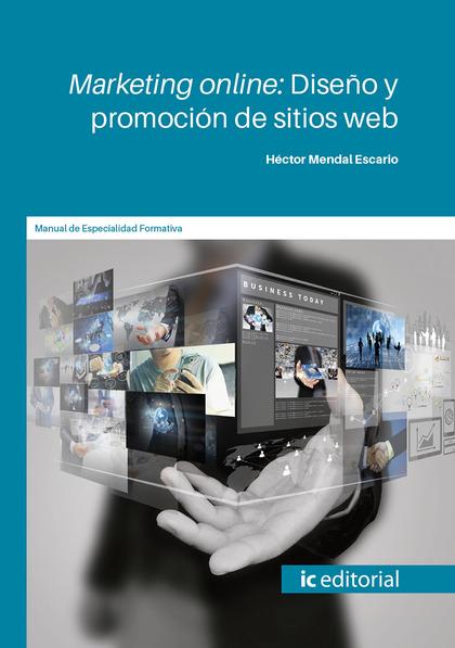 MARKETING ONLINE: DISEÑO Y PROMOCIÓN DE SITIOS WEB. COMM031PO.