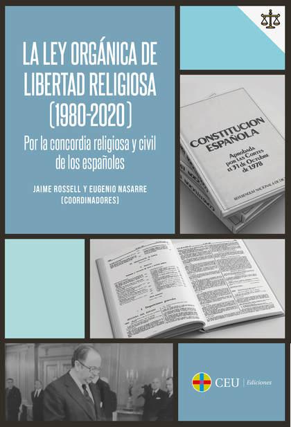 LA LEY ORGÁNICA DE LIBERTAD RELIGIOSA (1980-2020) POR LA CONCORDIA RELIGIOSA Y C