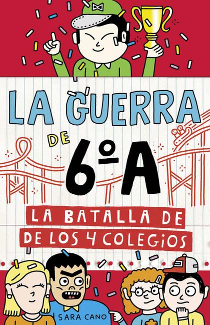 LA BATALLA DE LOS 4 COLEGIOS (SERIE LA GUERRA DE 6ºA 5)