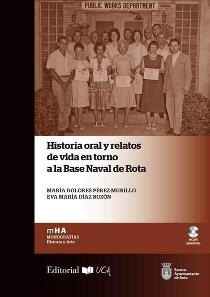 HISTORIA ORAL Y RELATOS DE VIDA EN TORNO A LA BASE NAVAL DE ROTA.