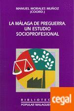 LA MÁLAGA DE PREGUERRA : UN ESTUDIO SOCIOPROFESIONAL
