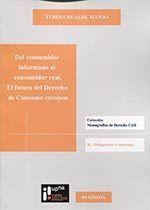 DEL CONSUMIDOR INFORMADO AL CONSUMIDOR REAL : EL FUTURO DEL DERECHO DE CONSUMO EUROPEO