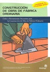 CONSTRUCCIÓN DE OBRA DE FÁBRICA ORDINARIA : ÚTILES Y HERRAMIENTAS NECESARIAS PARA LA CONSTRUCCI