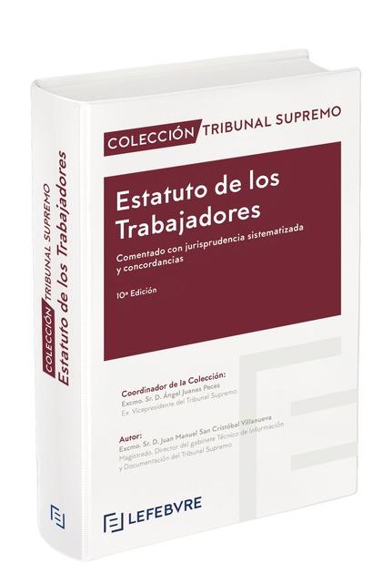 ESTATUTO DE LOS TRABAJADORES COMENTADO 10ª ED.. COLECCIÓN TRIBUNAL SUPREMO