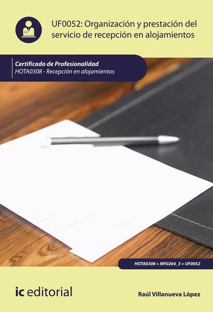 ORGANIZACIÓN Y PRESTACIÓN DEL SERVICIO DE RECEPCIÓN EN ALOJAMIENTOS. HOTA0308 -.
