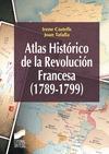 ATLAS HISTÓRICO DE LA REVOLUCIÓN FRANCESA, 1789-1799