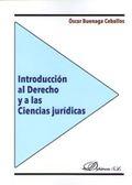 INTRODUCCION AL DERECHO Y A LAS CIENCIAS JURIDICAS.