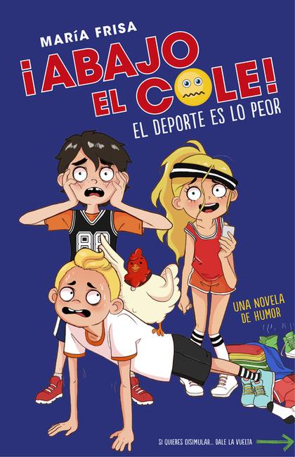 EL DEPORTE ES LO PEOR (¡ABAJO EL COLE! 2).