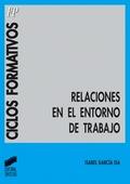 RELACIONES EN EL ENTORNO DE TRABAJO.