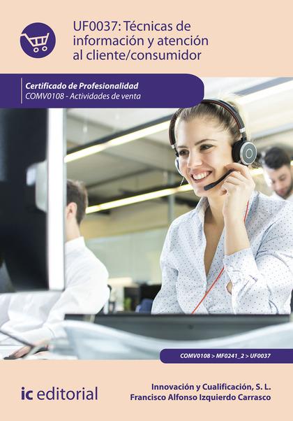 TÉCNICAS DE INFORMACIÓN Y ATENCIÓN AL CLIENTE/CONSUMIDOR. COMV0108 - ACTIVIDADES