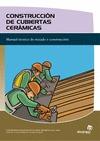 CONSTRUCCIÓN DE CUBIERTAS CERÁMICAS: CONFECCIÓN DE TABICAS Y TABLEROS REMATADOS CON LA CAPA DE