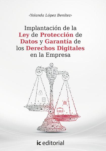 IMPLANTACIÓN DE LA LEY DE PROTECCIÓN DE DATOS Y DERECHOS DIGITALES EN LA EMPRESA