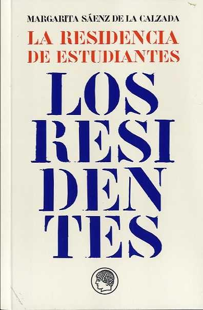 LA RESIDENCIA DE ESTUDIANTES : LOS RESIDENTES