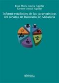 INFORME ESTADÍSTICO DE LAS CARACTERÍSTICAS DEL TURISMO DE BALNEARIO DE ANDALUCÍA.