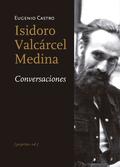 ISIDORO VALCÁRCEL MEDINA. CONVERSACIONES.