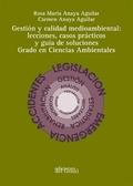 GESTIÓN Y CALIDAD MEDIOAMBIENTAL:LECCIONES, CASOS PRÁCTICOS Y GUÍA DE SOLUCIONES.