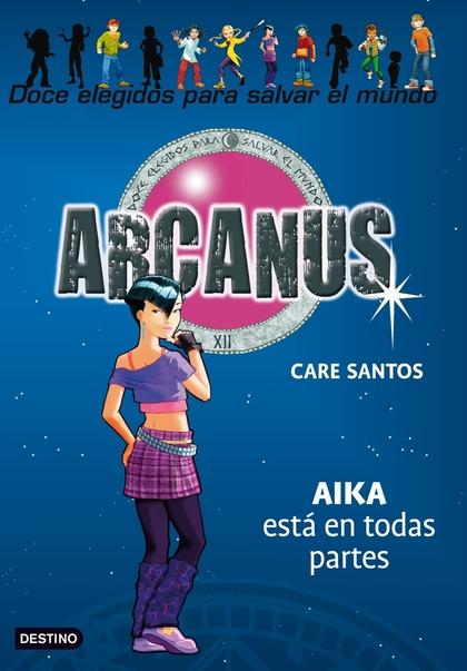 ARCANUS 7. AIKA ESTÁ EN TODAS PARTES. ARKANUS 7