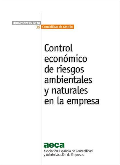 CONTROL ECONÓMICO DE RIESGOS AMBIENTALES Y NATURALES EN LA EMPRESA