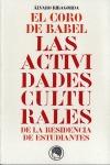 EL CORO DE BABEL : LAS ACTIVIDADES CULTURALES DE LA RESIDENCIA DE ESTUDIANTES