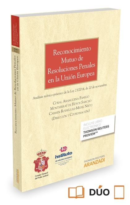 RECONOCIMIENTO MUTUO DE RESOLUCIONES PENALES EN LA UNIÓN EUROPEA (PAPEL + E-BOOK. ANÁLISIS TEÓR