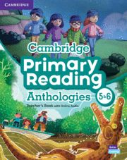 CAMBRIDGE PRIMARY READING ANTHOLOGIES L5 AND L6 TE