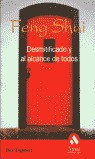 FENG SHUI: DESMITIFICADO Y AL ALCANCE DE TODOS