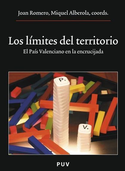 LOS LÍMITES DEL TERRITORIO : EL PAÍS VALENCIANO EN LA ENCRUCIJADA