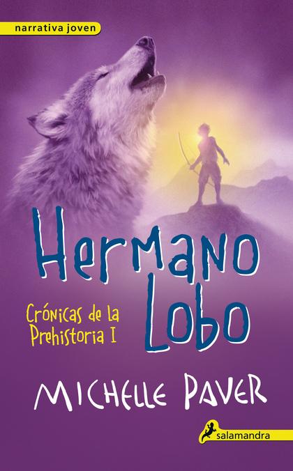 CRÓNICAS DE LA PREHISTORIA I. HERMANO LOBO