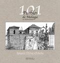 101 PUEBLOS DE MÁLAGA EN ILUSTRACIONES.