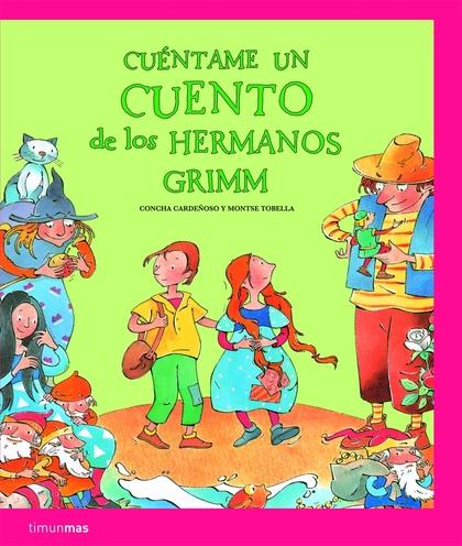 CUÉNTAME UN CUENTO DE LOS HERMANOS GRIMM.