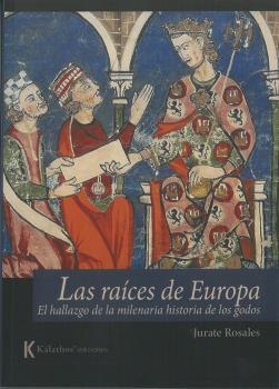 LAS RAÍCES DE EUROPA. EL HALLAZGO DE LA MILENARIA HISTORIA DE LOS GODOS