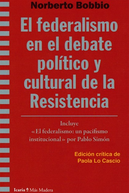 FEDERALISMO EN EL DEBATE POLÍTICO Y CULTURAL DE LA RESISTENCIA, EL.
