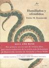 HUMILLADOS Y OFENDIDOS : NOVELA EN CUATRO PARTES Y UN EPÍLOGO