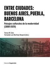 ENTRE CIUDADES: BUENOS AIRES, PUEBLA, BARCELONA.